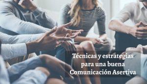 Técnicas de Comunicación Asertiva