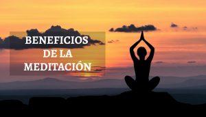 Qué es la Meditación y beneficios